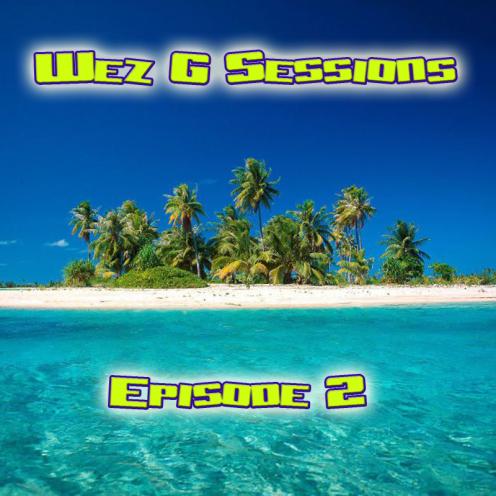 Wez G Sessions Episode 2