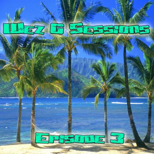 Wez G Sessions Episode 3