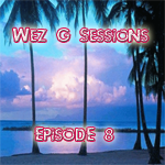 Wez G Sessions Episode 8
