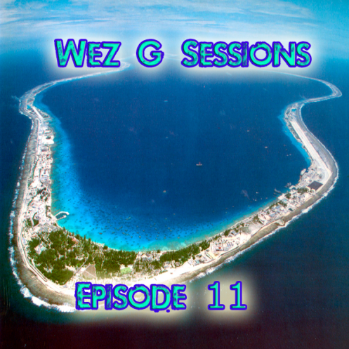 Wez G Sessions Episode 11