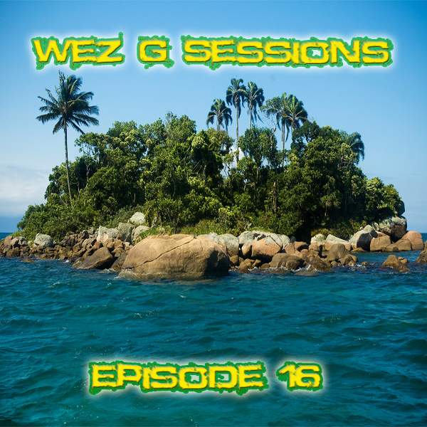 Wez G Sessions - Episode 16