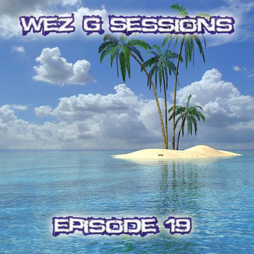Wez G Sessions Episode 19